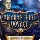 Amaranthine Voyage: La Succession des Gardiens