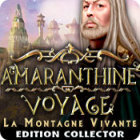 Amaranthine Voyage: La Montagne Vivante Edition Collector
