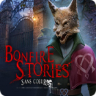 Bonfire Stories: Sans-Cœur