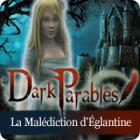 Dark Parables: La Malédiction d'Églantine