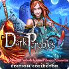 Dark Parables: Le Paradis Perdu de le Jeune Fille aux Allumettes Édition Collector