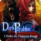 Dark Parables: L'Ordre du Chaperon Rouge