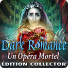 Dark Romance: Un Opéra Mortel Édition Collector