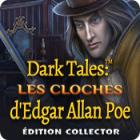 Dark Tales: Les Cloches d'Edgar Allan Poe Édition Collector
