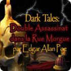 Dark Tales: Double Assassinat dans la Rue Morgue par Edgar Allan Poe