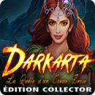 Darkarta: La Quête d'un Coeur Brisé Édition Collector