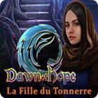 Dawn of Hope: La Fille du Tonnerre
