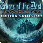 Echoes of the Past: Les Citadelles du Temps Edition Collector