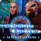 Enchanted Kingdom: Le Retour des Elfes