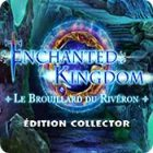 Enchanted Kingdom: Le Brouillard du Rivéron Édition Collector