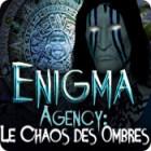 Enigma Agency: Le Chaos des Ombres