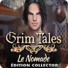 Grim Tales: Le Nomade Édition Collector
