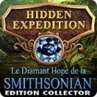 Hidden Expedition: Le Diamant Hope de la Smithsonian Edition Collector