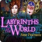 Labyrinths of the World: Ame Fracturée