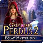Grimoires Perdus 2: Éclat Mystérieux