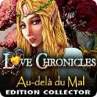 Love Chronicles: Au-delà du Mal Edition Collector