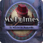 Ms. Holmes: Le Monstre des Baskerville