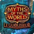 Myths of the World: Le Guérisseur