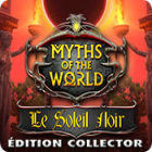Myths of the World: Le Soleil Noir Édition Collector
