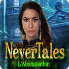 Nevertales: L'Abomination