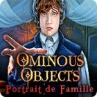Ominous Objects: Portrait de Famille