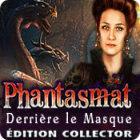 Phantasmat: Derrière le Masque Édition Collector