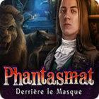Phantasmat: Derrière le Masque