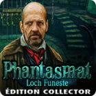 Phantasmat: Loch Funeste Édition Collector