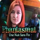 Phantasmat: Une Nuit Sans Fin