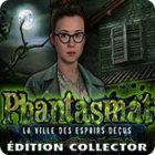 Phantasmat: La Ville des Espoirs Déçus Édition Collector