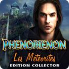 Phenomenon: Les Météorites Edition Collector