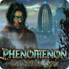 Phenomenon: La Cité de Cyan