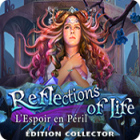 Reflections of Life: L'Espoir en Péril Édition Collector