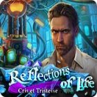 Reflections of Life: Cris et Tristesse