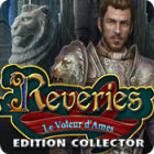 Reveries: Le Voleur d'Ames Edition Collector