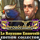 Shrouded Tales: Le Royaume Ensorcelé Edition Collector