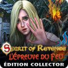 Spirit of Revenge: L'Épreuve du Feu Édition Collector