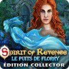 Spirit of Revenge: Le Puits de Florry Édition Collector