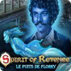 Spirit of Revenge: Le Puits de Florry