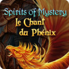 Spirits of Mystery: Le Chant du Phénix