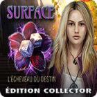 Surface: L'Écheveau du Destin Édition Collector