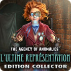 The Agency of Anomalies: L'Ultime Représentation Edition Collector