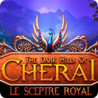 The Dark Hills of Cherai: Le Sceptre Royal