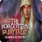 The Forgotten Fairytales: Le Monde de Spectra