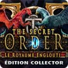The Secret Order: Le Royaume Englouti Édition Collector