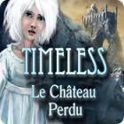 Timeless: Le Château Perdu