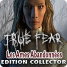 True Fear: Les Ames Abandonnées Edition Collector
