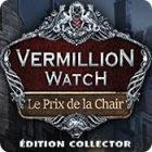 Vermillion Watch: Le Prix de la Chair Édition Collector