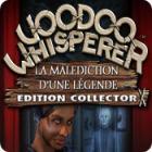 Voodoo Whisperer: La Malédiction d'une Légende Edition Collector
