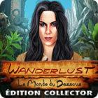 Wanderlust: Le Monde du Dessous Édition Collector